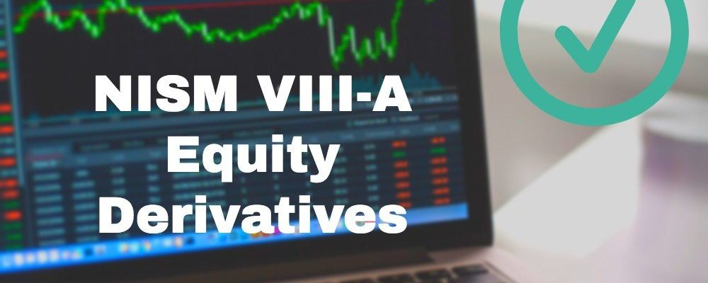 NISM VIII-A Equity Derivatives Module